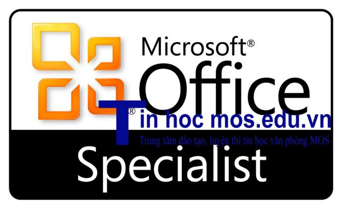 Luyện thi chứng chỉ tin học MOS (Microsoft Office Specialist)