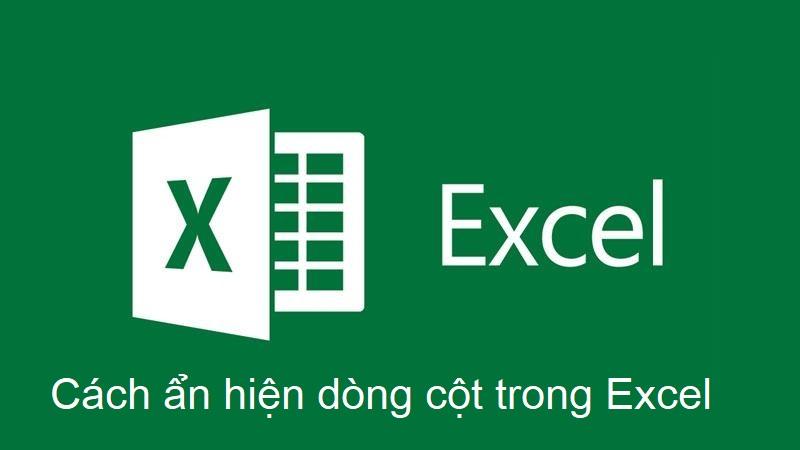 Cách ẩn hiện dòng cột trong Excel