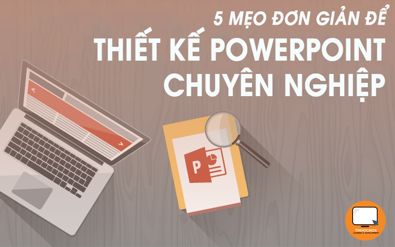 5 mẹo thiết kế PowerPoint