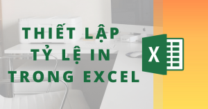 thiết lập tỷ lệ in trong excel