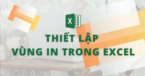 thiết lập vùng in trong excel