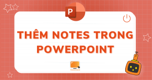 thêm notes trong powerpoint
