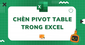 pivot table trong excel